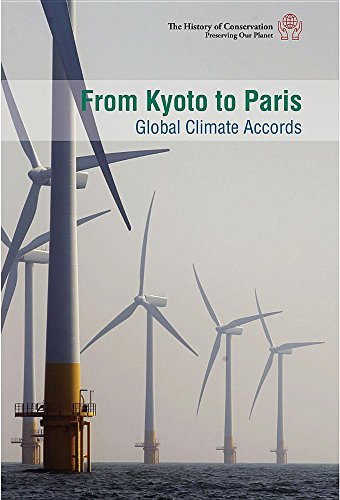 From Kyoto to Paris: Global Climate Accords (History of Conservation: Preserving Our Planet)