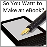 So You Want to Make an eBook?