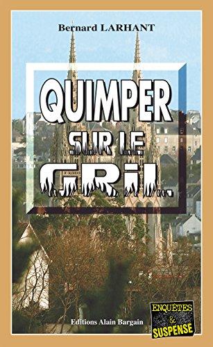 Quimper sur le gril: Un polar breton (Enquêtes & Suspense) (French Edition)