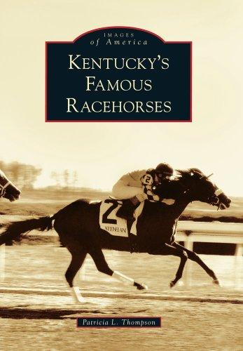 Kentucky Horse Farms (Kentucky's Famous Racehorses (Images of America))