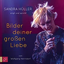 Bilder deiner großen Liebe Hörbuch von Wolfgang Herrndorf Gesprochen von: Sandra Hüller