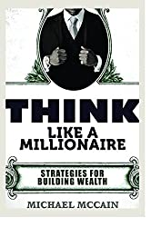 Think Like A Millionaire: Strategies For Wealth Building