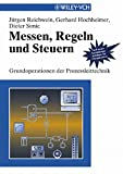 Messen, Regeln und Steuern : Grundoperationen der Prozessleittechnik, Reichwein, Jürgen and Hochheimer, Gerhard, 3527305726