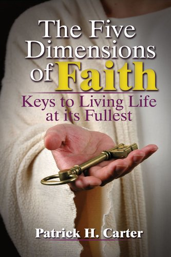 Download The Five Dimensions of Faith: Keys to Living Life at its Fullest PDF