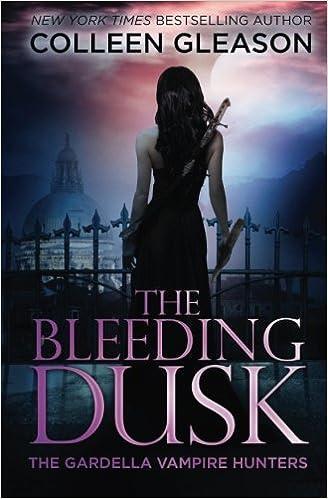 The Bleeding Dusk (The Gardella Vampire Hunters: Victoria Book 3)