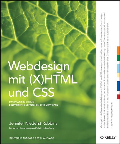 Webdesign mit (X) HTML und CSS: Das Praxisbuch zum Einsteigen, Auffrischen und Vertiefen Taschenbuch – 1. Februar 2008 Jennifer Niederst Robbins 3897217821 Programmiersprachen Cascading Style Sheets - CSS
