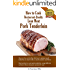 How to Cook Restaurant-Quality Lean Meat-Pork Loin: How to Cook Restaurant-Quality Lean Meat