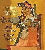 img - for The Two Roberts: Robert Colquhoun and Robert MacBryde book / textbook / text book