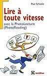 Lire à toute vitesse - avec la Photolecture (PhotoReading) par Scheele