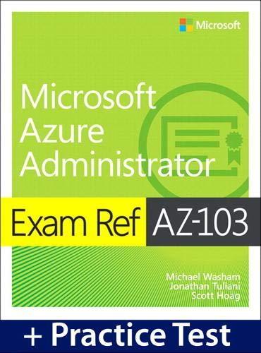 Exam Ref AZ-103 Microsoft Azure Administrator with Practice Test por Michael Washam