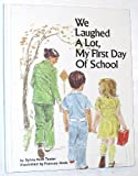 img - for We Laughed a Lot: My First Day of School book / textbook / text book