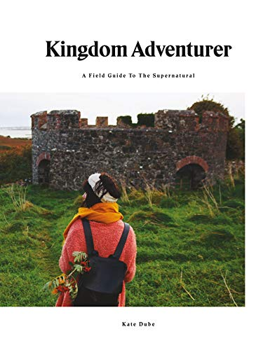 Kingdom Adventurer: A Field Guide To The Supernatural