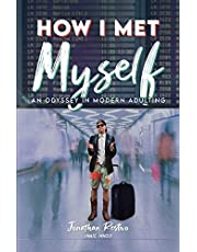 How I Met Myself: An Odyssey in Modern Adulting