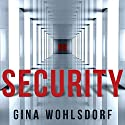 Security Audiobook by Gina Wohlsdorf Narrated by Zach Villa