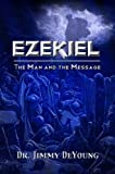 Ezekiel: The Man and the Message