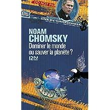 Dominer le monde ou sauver la planète (Fait et cause t. 3855) (French Edition)