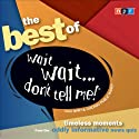 Best of Wait Wait . . . Don't Tell Me! Radio/TV Program by  National Public Radio Narrated by Peter Sagal, Carl Kasell