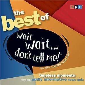 Best of Wait Wait . . . Don't Tell Me! Radio/TV Program