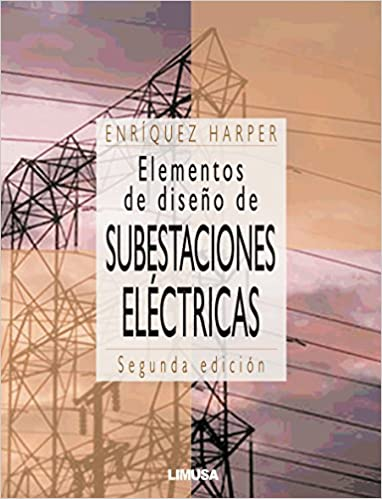 Elementos de diseno de subestaciones electricas/ Elements of Design of Electrical Substations (Spanish Edition) (Spanish) 2nd Edition
