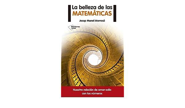 Amazon.com: La belleza de las matemáticas (Spanish Edition) eBook: Josep Manel Marrasé: Kindle Store