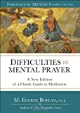Difficulties in Mental Prayer, M. Eugene Boylan, 0870612549