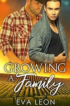 Growing a Family: An M/M Omegaverse Mpreg Romance by [Leon, Eva]