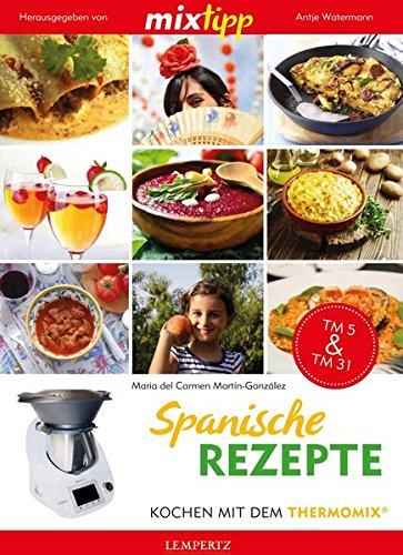 MIXtipp. Spanische Rezepte: Kochen mit dem Thermomix