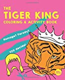 The Tiger King Coloring & Activity Book: Homage? Parody? You Decide!
