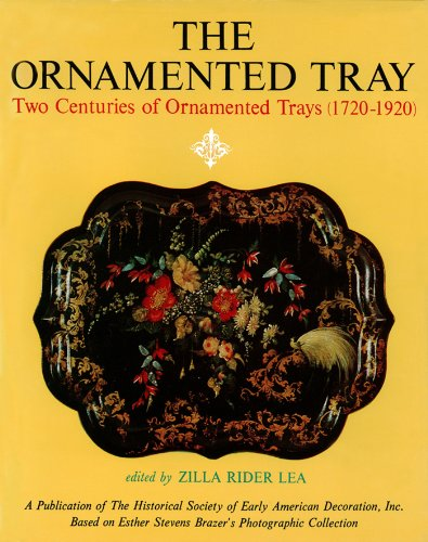 Ornamented Tray: Two Centuries of Ornamented Trays (1720-1920)