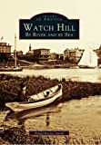 Watch Hill, Brigid Rooney Smith, 0738535524