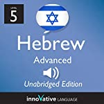 Learn Hebrew - Level 5 Advanced Hebrew, Volume 1, Lessons 1-25 |  Innovative Language Learning, LLC