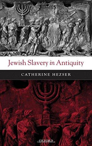 Jewish Slavery in Antiquity by Catherine Hezser