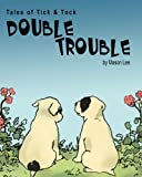 Tales of Tick and Tock - Double Trouble, Mason Lee, 0989241114