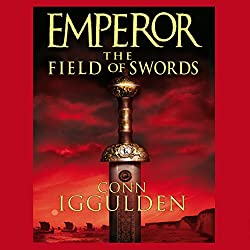 EMPEROR: The Field of Swords, Book 3 (Unabridged)
