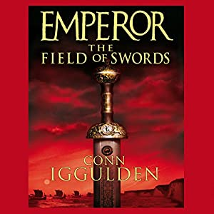 EMPEROR: The Field of Swords, Book 3 (Unabridged) Hörbuch