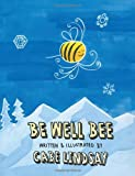 Be Well Bee, Cabe Lindsay, 1484189949