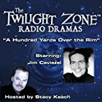 A Hundred Yards Over the Rim: The Twilight Zone Radio Dramas | Rod Serling
