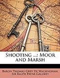 Shooting, Baron Thomas Grey De Walsingham and Ralph Payne-Gallwey, 1146179367