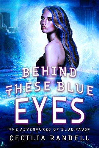 Behind These Blue Eyes (The Adventures of Blue Faust Book 2)