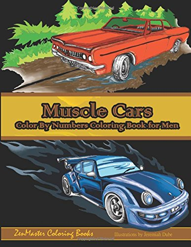 Color By Numbers Coloring Book For Men: Muscle Cars: Mens Color By Numbers Cars Coloring Book (Color By Numbers Books For Men) (Volume 1)