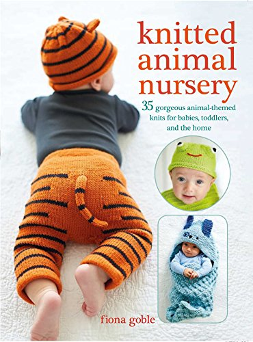 Knitted Animal Nursery: 35 gorgeous animal-themed knits for babies, toddlers, and the home (Wool Gorgeous)