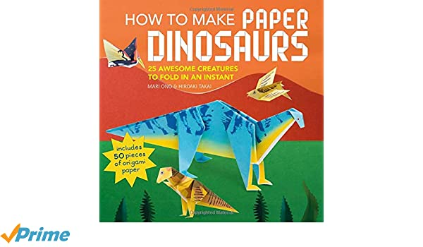 How To Make Paper Dinosaurs 25 Awesome Creatures To Fold In An