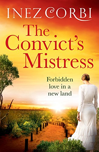 Download for free The Convict's Mistress: A heart-breaking tale of forbidden love in a new land