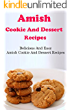 Amish Cookie And Dessert Recipes: Delicious And Easy Amish Recipes