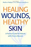 Healing Wounds, Healthy Skin, Madhuri Reddy and Rebecca Cottrill, 0300171005