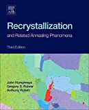 Recrystallization and Related Annealing Phenomena, Third Edition