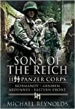 Sons of the Reich: II Panzer Corps, Normandy, Arnhem, Ardennes, Eastern Front (Pen & Sword Military Classics)