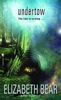 Undertow by Elizabeth Bear science fiction and fantasy book and audiobook reviews