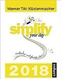 Simplify your day 2018: Einfacher und glücklicher leben