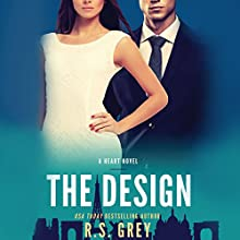 The Design: A Heart Novel Audiobook by R. S. Grey Narrated by Katie McAble